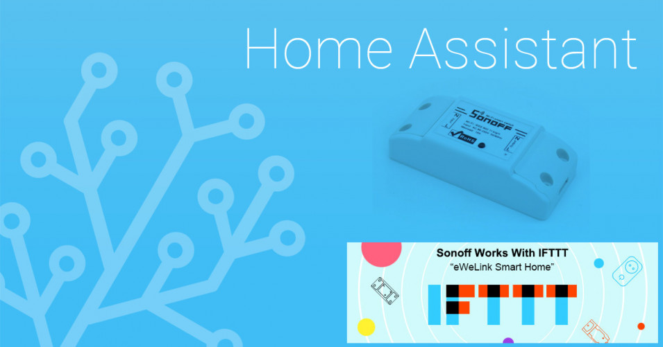 Come integrare Sonoff switch in Home Assistant tramite IFTTT