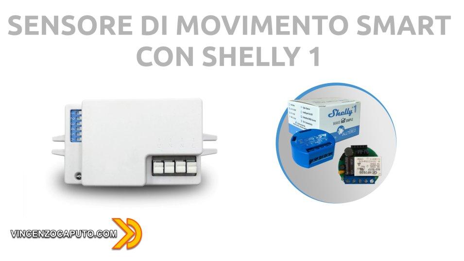 Shelly 1 + Sensore di Movimento a Microonde con tecnologia Doppler