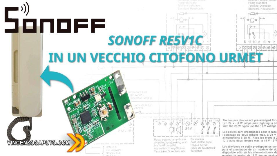 Sonoff RE5V1C in un Citofono Urmet 1130 - Come fare!