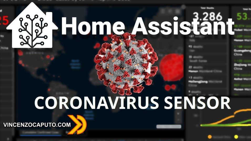 Sensore Covid-19 su Home Assistant - Coronavirus sotto controllo domotico!