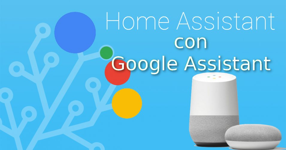 Come integrare Google Assistant in Home Assistant