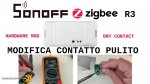 Sonoff Basic R3 ZigBee modifica per contatto pulito - Dry  Contact