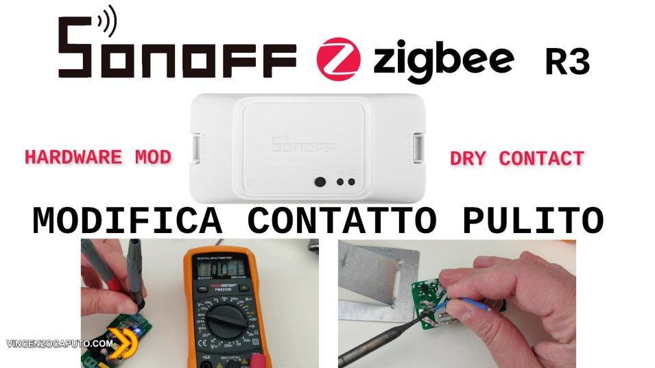 Sonoff Basic R3 ZigBee modifica per contatto pulito - Dry  Contact