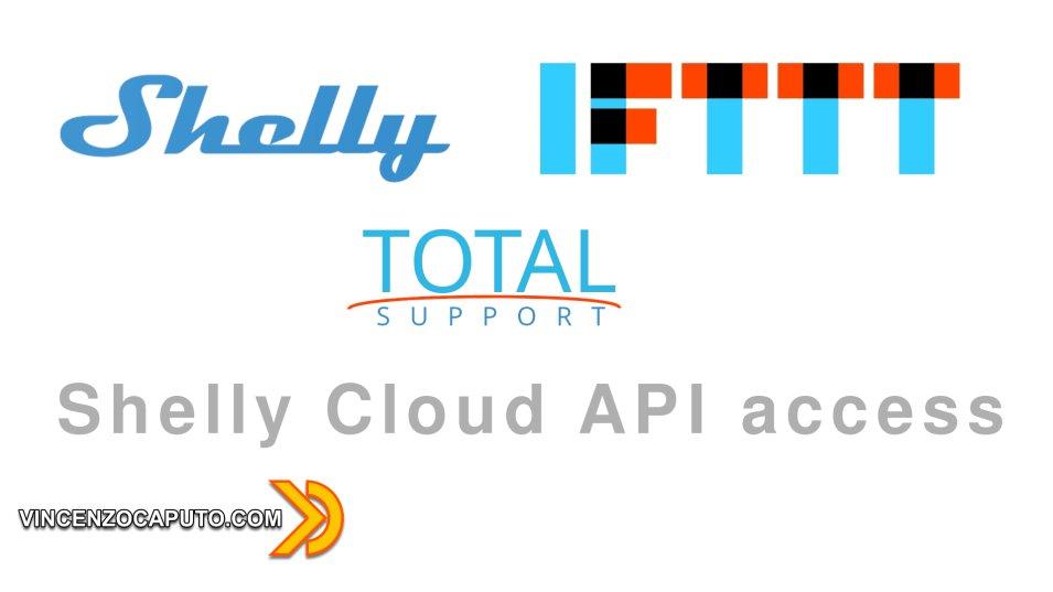 Shelly e IFTTT - con Shelly Cloud API access il supporto è completo!