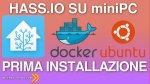Installazione di HASS.IO su un miniPC con Ubuntu e Docker