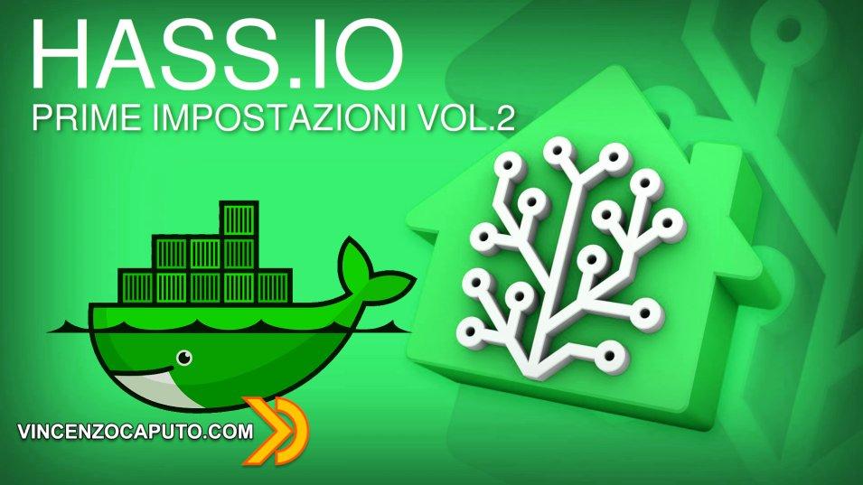 HASS.IO in Docker - cosa fare dopo la prima installazione! VOL.2
