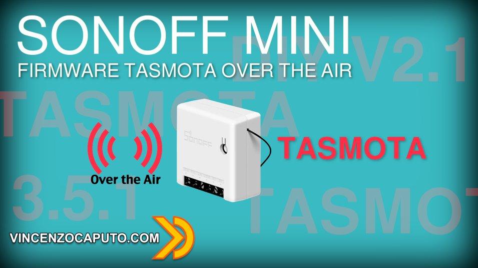 Sonoff mini - Flash OTA del firmware Tasmota - DIY 2.1