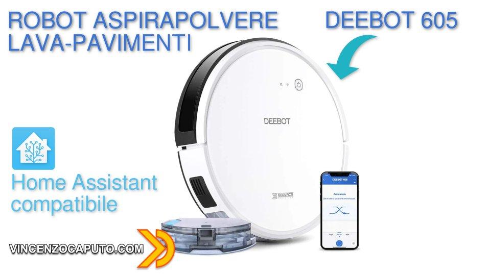 DEEBOT 605 Robot Aspirapolvere Lava Pavimenti SMART compatibile con Home Assistant