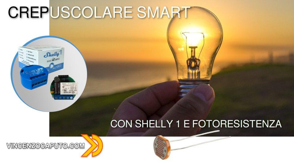 Crepuscolare Smart con Shelly 1 e fotoresistenza