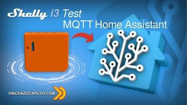 Recensione Shelly i3, come funziona e come usarlo via MQTT in Home Assistant