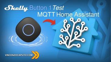 Recensione Shelly Button 1, come funziona e come usarlo via MQTT in Home Assistant