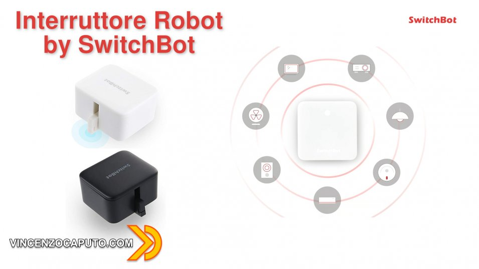 SwitchBot Bot - perchè non ci aveva pensato nessuno prima?