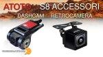 Atoto Dash Camera e Retrocamera - ideali per la serie S8