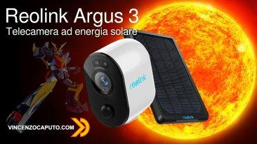 Reolink Argus 3 - telecamera di sorveglianza con ricarica ad energia solare