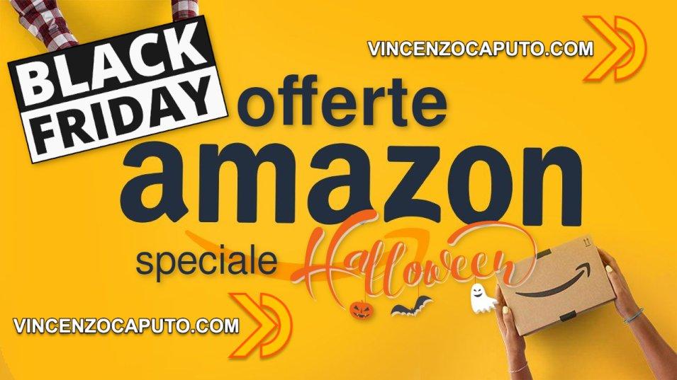 Offerte Amazon Speciale Halloween Settimana del Black Friday in anticipo