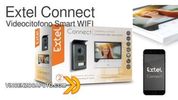 Extel Connect - il Videocitofono Smart WiFi per la Smart Home