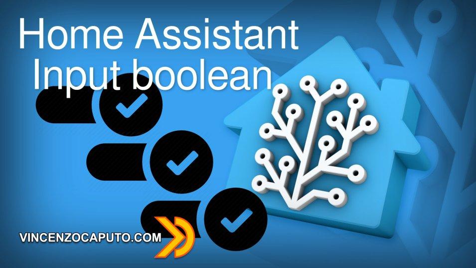 Input boolean - gli interruttori virtuali della domotica in Home Assistant