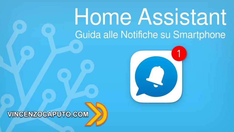 Guida alle Notifiche in Home Assistant con App per Smartphone