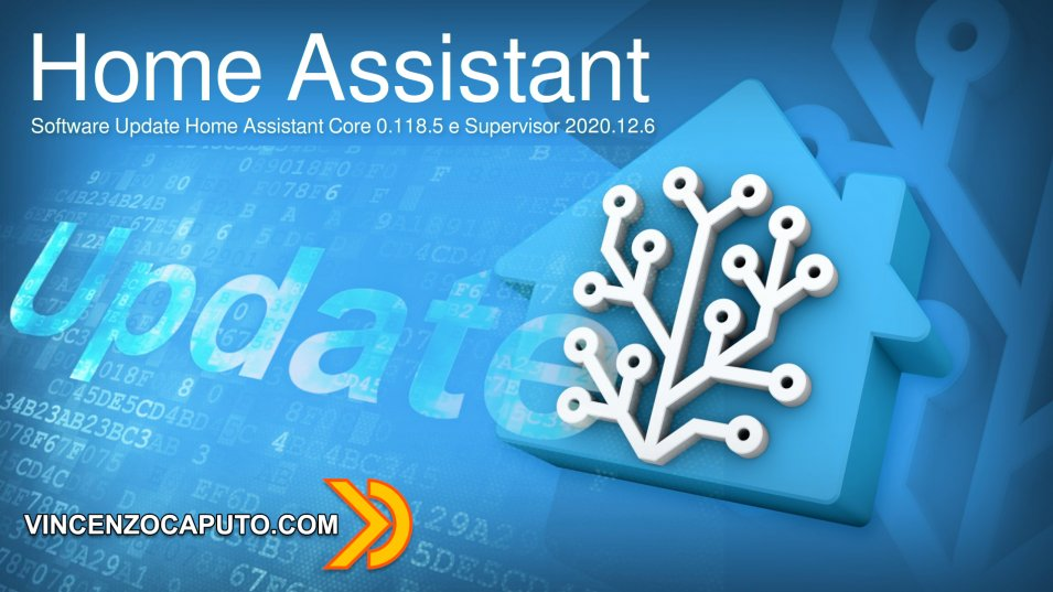 Software Update Home Assistant Core 0.118.5 e Supervisor 2020.12.6