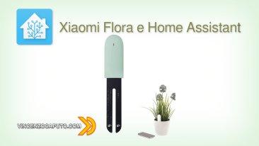 Integrare Xiaomi Flora in Home Assistant per un vero pollice verde!