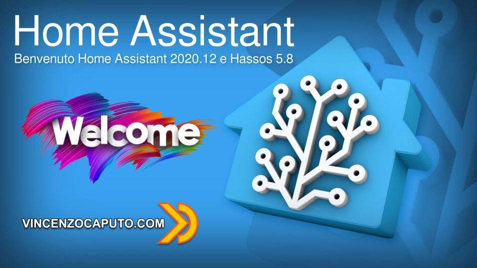 Benvenuto Home Assistant 2020.12 e Hassos 5.8