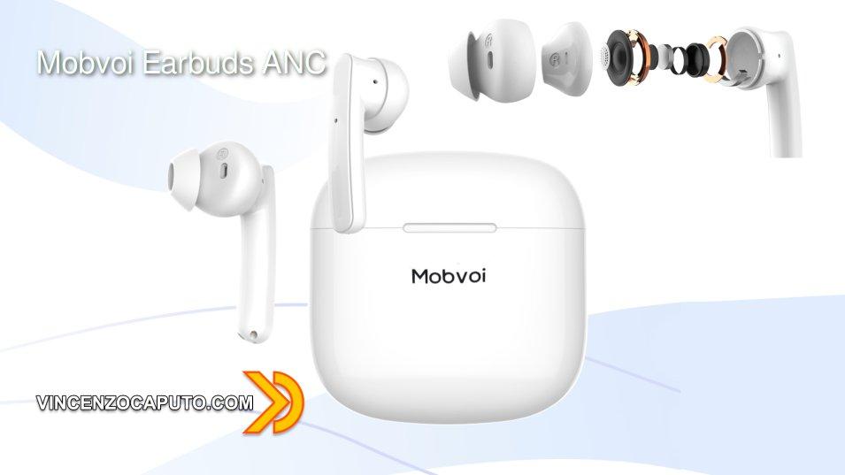 Mobvoi Earbuds ANC - Nuovi auricolari TWS con soppressione del rumore