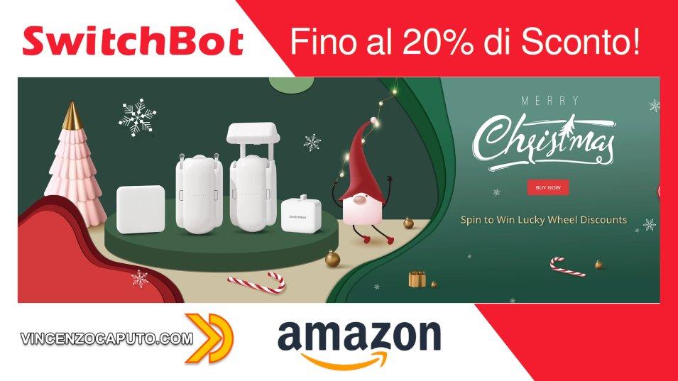 SwitchBot su Amazon fino al 22 per cento di sconto per gli acquisti di Natale