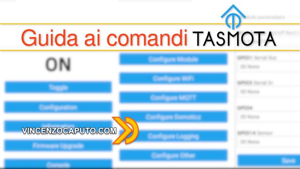 Firmware Tasmota - i pratici comandi da testare