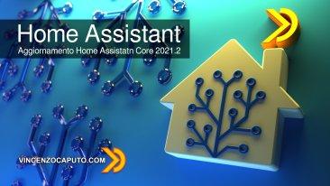 Aggiornamento Home Assistatn Core 2021.2