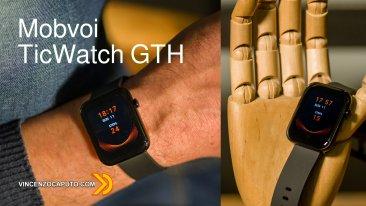 TicWatch GTH - Il primo Smart Watch che misura la temperatura corporea h24