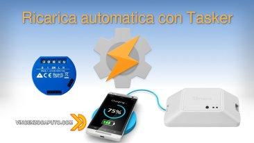 Come automatizzare la ricarica di uno Smartphone con Tasker ed uno Shelly 1