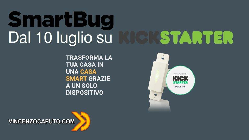 Smartbug dal 10 Luglio su KickStarter - questa volta ci siamo davvero!