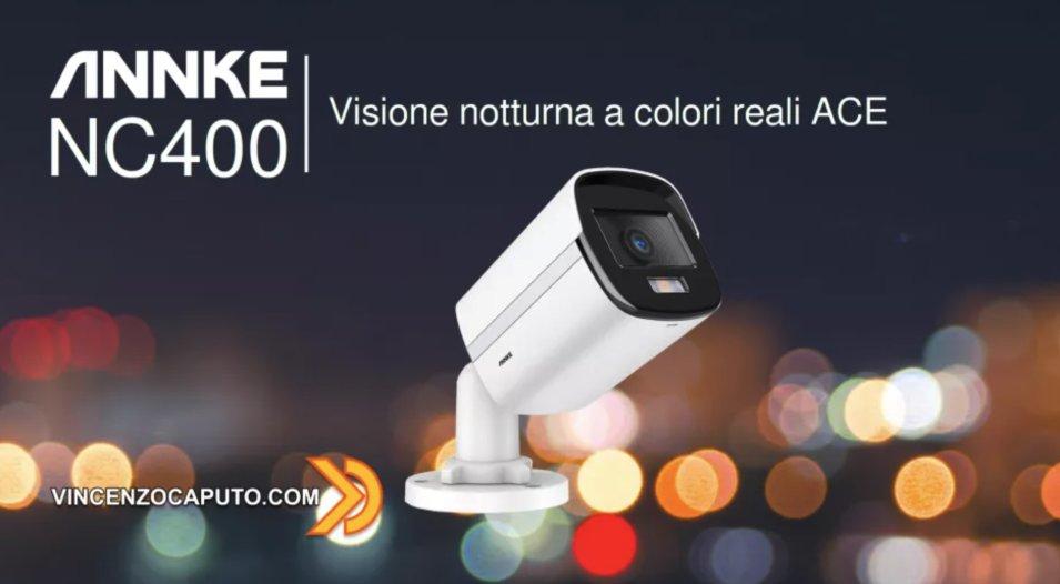 ANNKE NC400 la videocamera di sorveglianza in regalo per voi!