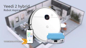 Yeedi 2 hybrid Aspirapolvere, il Robot che vede letteralmente dove va!
