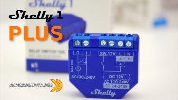 Recensione Shelly 1 PLUS, continua il rinnovamento della famiglia Shelly!