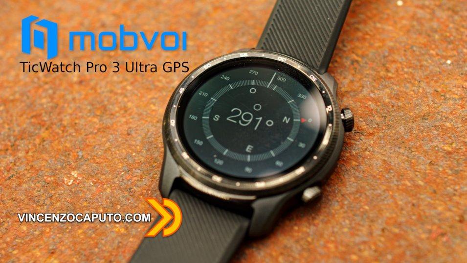 TicWatch Pro 3 Ultra GPS - Mobvoi alza ancora l'asticella dei WearOS